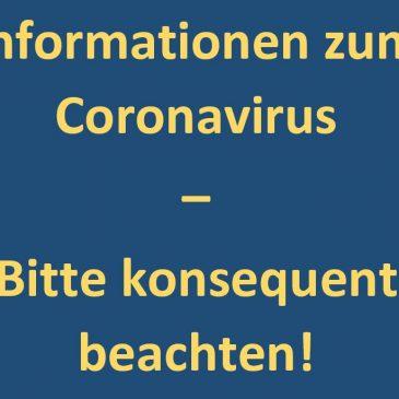 Informationen zum Coronavirus – Bitte konsequent beachten!