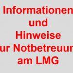 Informationen und Hinweise zur Notbetreuung am LMG