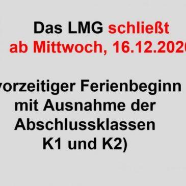 LMG schließt ab Mittwoch, 16.12.2020 (vorzeitiger Ferienbeginn mit Ausnahme der Abschlussklassen K1 und K2)